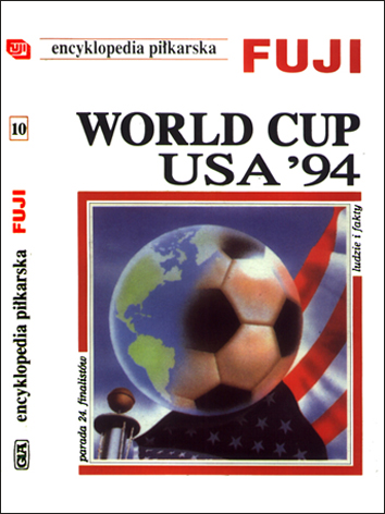 World Cup 1994 - Encyklopedia Piłkarska Fuji (tom 10.)